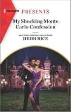 My Shocking Monte Carlo Confession ebook by Heidi Rice