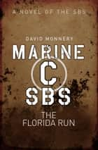 Marine C SBS - The Florida Run eBook by David Monnery