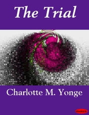 The Trial ebook by Charlotte M. Yonge