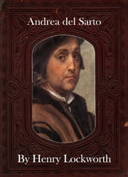 Andrea del Sarto ebook by Henry Lockworth,Lucy Mcgreggor,John Hawk