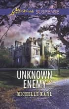 Unknown Enemy - Faith in the Face of Crime ebook by Michelle Karl