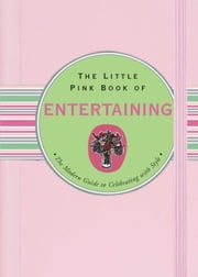 The Little Pink Book of Entertaining ebook by Ruth Cullen