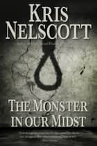 The Monster in Our Midst ebook by Kris Nelscott