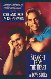 Straight from the Heart - A Love Story ebook by Bob Jackson-Paris,Rod Jackson-Paris