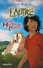 La huitième porte ebook by Pierre Bottero