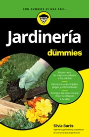 Jardinería para Dummies ebook by Silvia Burés
