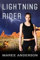 Lightning Rider - Elemental Riders, #1 ebook by Maree Anderson