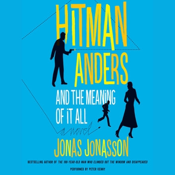 Hitman Anders and the Meaning of It All audiobook by Jonas Jonasson,Rachel Willson-Broyles