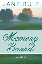 Memory Board - A Novel ebook by Jane Rule