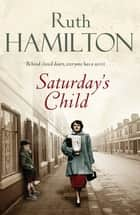 Saturday's Child ebook by Ruth Hamilton