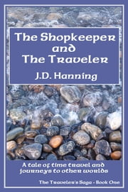 The Shopkeeper and The Traveler ebook by J.D. Hanning