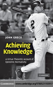 Achieving Knowledge ebook by Greco, John