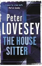 The House Sitter - 8 ebook by Peter Lovesey