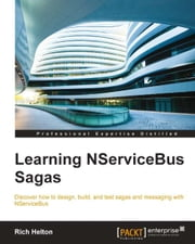 Learning NServiceBus Sagas ebook by Rich Helton