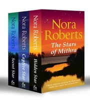 The Stars of Mithra: Hidden Star / Captive Star / Secret Star (Mills & Boon e-Book Collections) (Stars of Mithra, Book 13) ebook by Nora Roberts