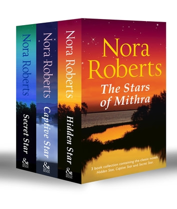 The Stars of Mithra: Hidden Star (Stars of Mithra, Book 1) / Captive Star (Stars of Mithra, Book 2) / Secret Star (Stars of Mithra, Book 3) (Mills & Boon e-Book Collections) ebook by Nora Roberts