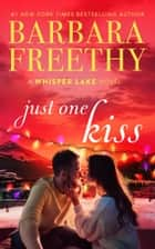 Just One Kiss (A heartwarming Christmas holiday romance) ebook by Barbara Freethy