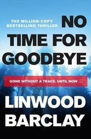 No Time For Goodbye - A Richard and Judy bestseller ebook by Linwood Barclay