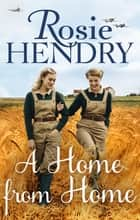 A Home from Home ebook by Rosie Hendry