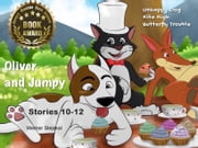 Oliver and Jumpy - the Cat Series, Stories 10-12, Book 4 - Bedtime stories for children in illustrated picture book with short stories for early readers. ebook by Werner Stejskal