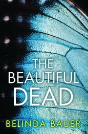 The Beautiful Dead ebook by Belinda Bauer
