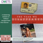 The Year We Disappeared audiobook by Cylin Busby & John Busby
