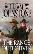 The Range Detectives ebook by William W. Johnstone, J.A. Johnstone