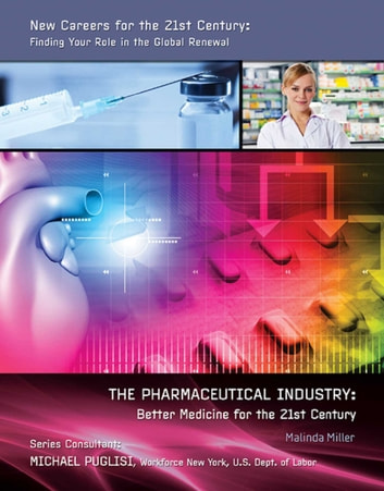 The Pharmaceutical Industry - Better Medicine for the 21st Century ebook by Malinda Miller