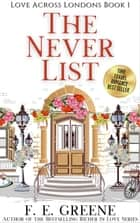 The Never List - Love Across Londons, #1 ebook by