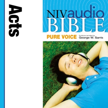 Pure Voice Audio Bible - New International Version, NIV (Narrated by George W. Sarris): (33) Acts audiobook by Zondervan