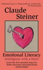 Emotional Literacy: Intelligence with a Heart ebook by Claude Steiner