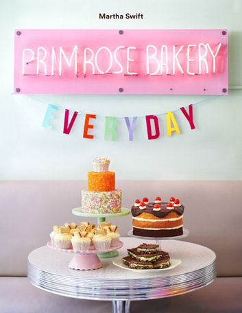 Primrose Bakery Everyday ebook by Martha Swift