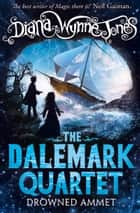 Drowned Ammet (The Dalemark Quartet, Book 2) ebook by Diana Wynne Jones