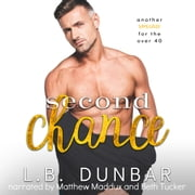 Second Chance - another romance for the over 40 audiobook by L.B. Dunbar