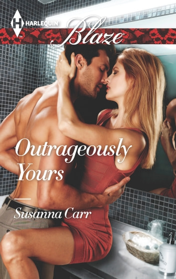 Outrageously Yours ebook by Susanna Carr