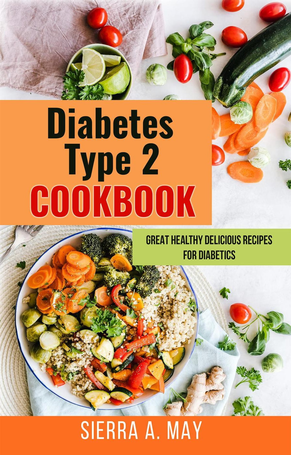Diabetes Type 2 Cookbook Great Healthy Delicious Recipes For