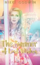 The Summer of Lost Wishes ebook by Nikki Godwin