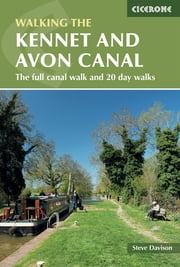 The Kennet and Avon Canal - The full canal walk and 20 day walks ebook by Steve Davison