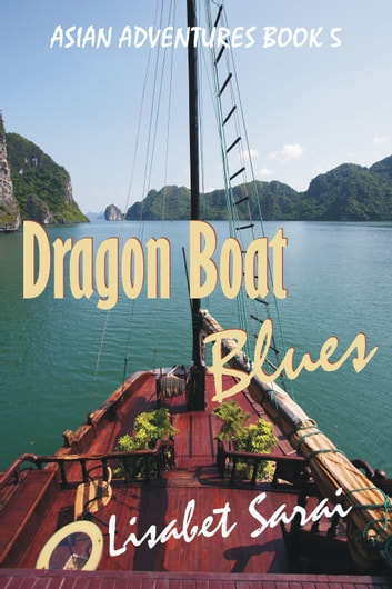 Dragon Boat Blues: Asian Adventures Book 5 ebook by Lisabet Sarai