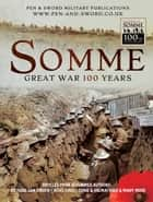 Somme: Great War 100 Years ebook by Nigel Cave, Richard van Emden, Tonie Holt,...
