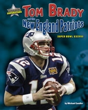 Tom Brady and the New England Patriots ebook by Sandler, Michael
