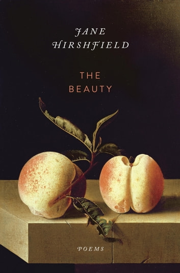 The Beauty - Poems eBook by Jane Hirshfield