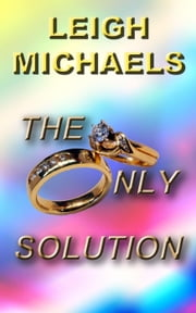 The Only Solution ebook by Leigh Michaels