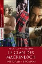 Le clan des MacKinloch - Intégrale 3 romans ebook by Michelle Willingham