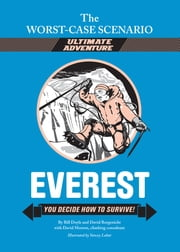 The Worst-Case Scenario Ultimate Adventure Novel: Everest - You Decide How to Survive! ebook by David Borgenicht