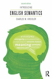 Introducing English Semantics ebook by Charles  W. Kreidler