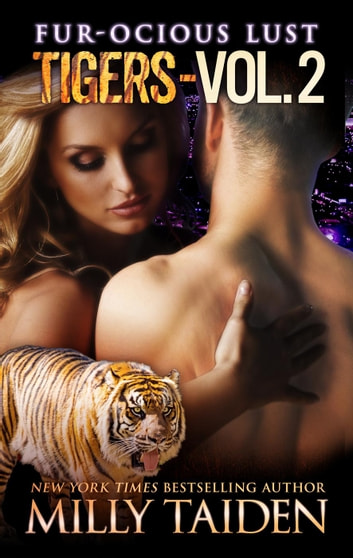 Furocious Volume Two - Furocious Lust - Tigers, #4 ebook by Milly Taiden