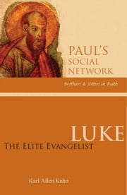 Luke - The Elite Evangelist ebook by Karl Allen Kuhn