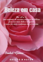 Beleza em casa ebook by Isabel Gomes