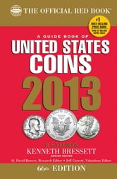 A Guide Book of United States Coins 2013 - The Official Red Book ebook by R. S. Yeoman